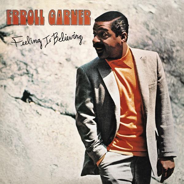 Erroll Garner - Feeling is Believing (Octave Remastered Series)