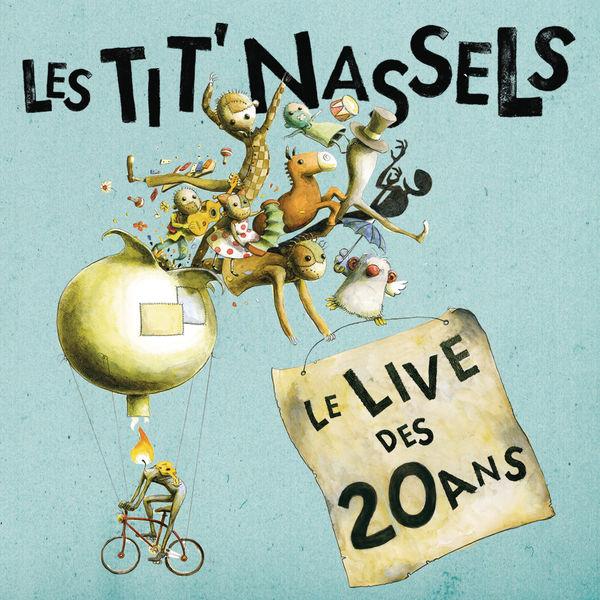 Les Tit'nassels - Le Live des 20 ans