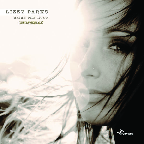 Lizzy Parks - Raise the Roof (Instrumentals)
