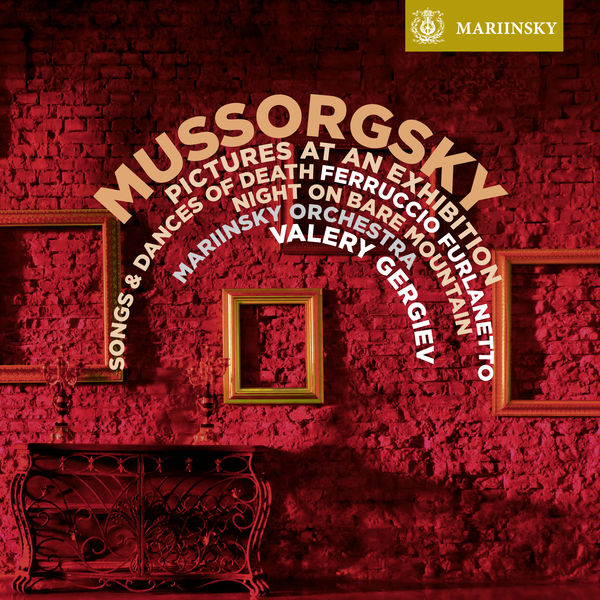 Valery Gergiev - Mussorgsky: Pictures at an Exhibition, Songs and Dances of Death, Night on Bare Mountain