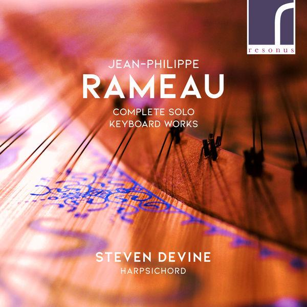 Steven Devine - Jean-Philippe Rameau: Complete Solo Keyboard Works