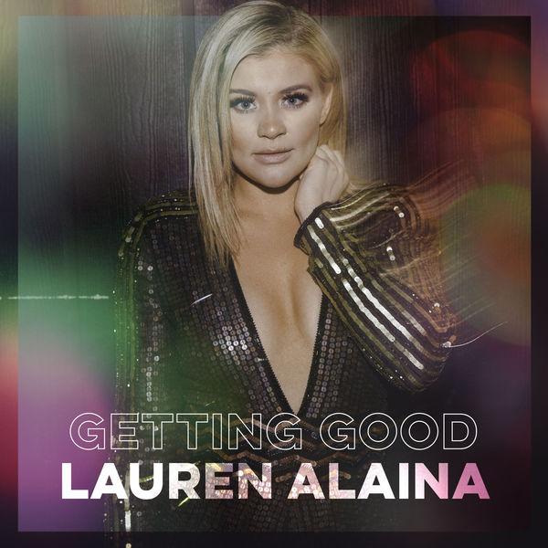 Lauren Alaina - Getting Good
