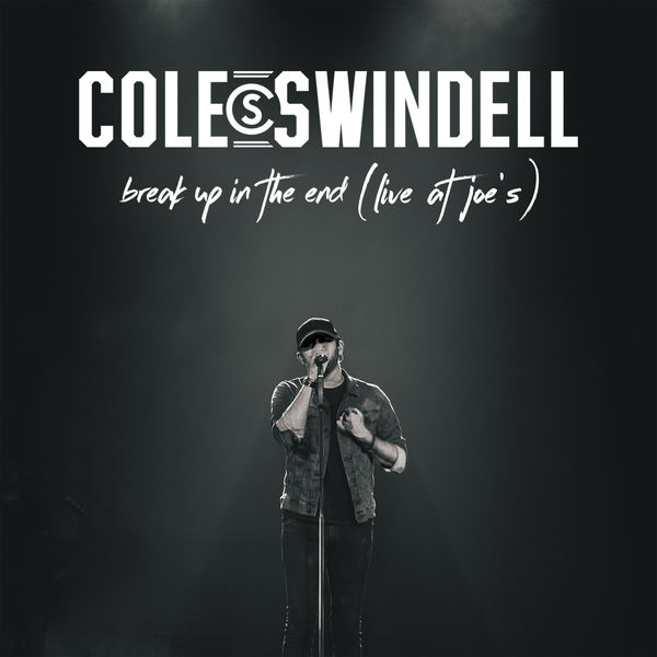 Cole Swindell - Break Up in the End (Live at Joe's)