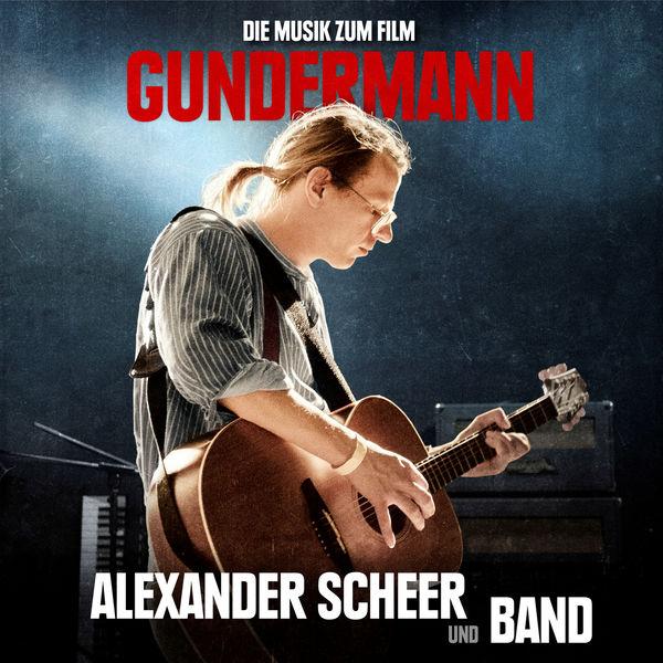 Alexander Scheer und Band - GUNDERMANN - Die Musik zum Film