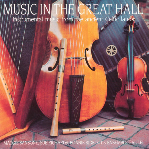 Ensemble Galilei - Music in the Great Hall - Instrumental Music from the Ancient Celtic Lands