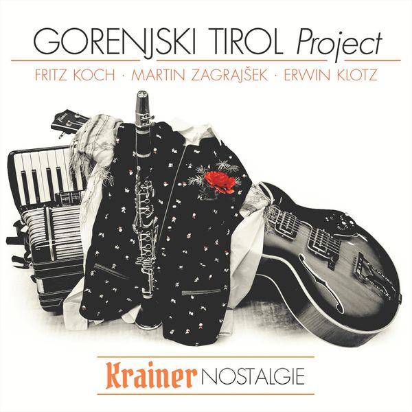 Gorenjski Tirol Project - Krainer Nostalgie