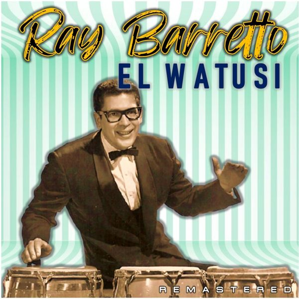Ray Barretto|El Watusi  (Remastered)