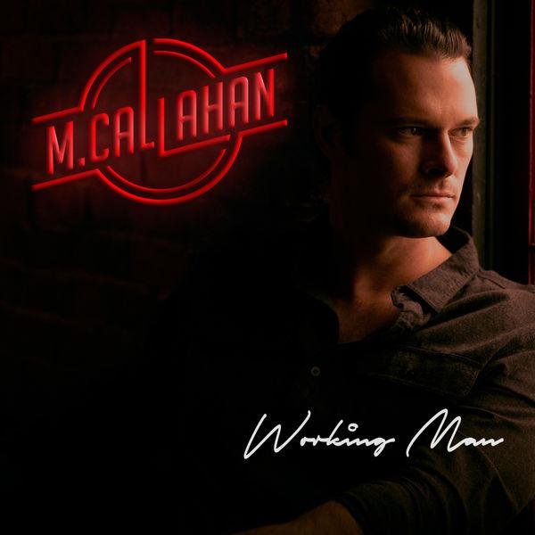 M Callahan - Working Man