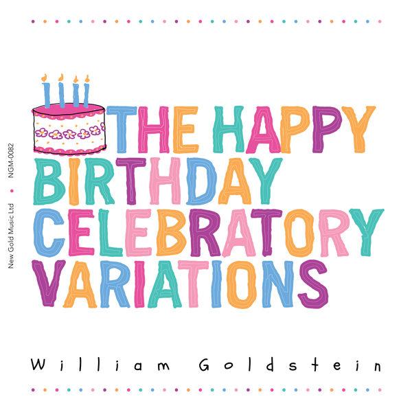 William Goldstein - The Happy Birthday Celebratory Variations