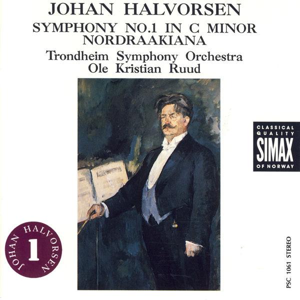 Trondheim Symphony Orchestra - Johan Halvorsen: Symphony No.1; Nordraakiana