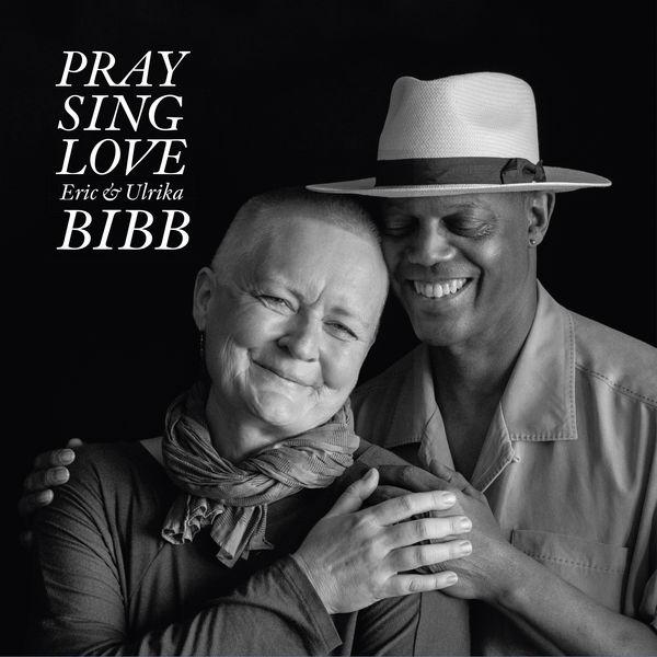 Eric Bibb - Pray Sing Love