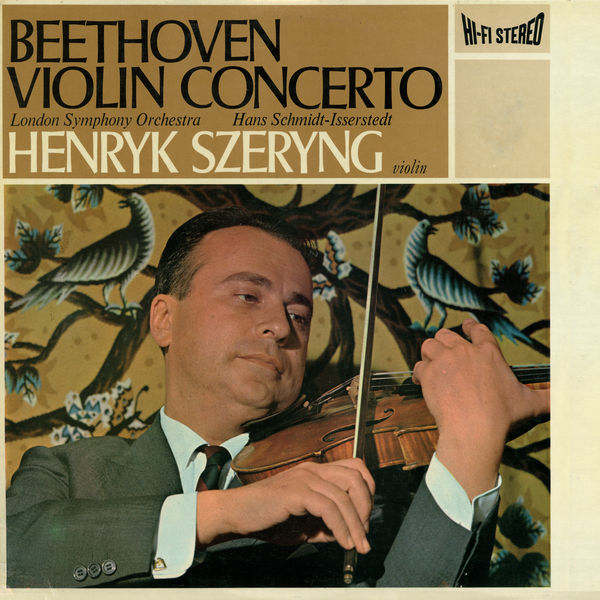 Henryk Szeryng - Beethoven: Violin Concerto; Romance No. 2