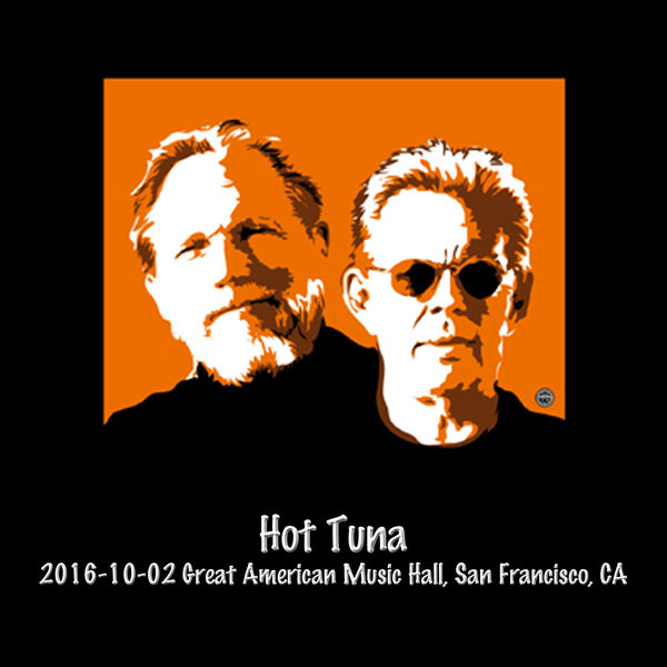 Hot Tuna - 2016-10-02 Great American Music Hall, San Francisco, Ca (Live)