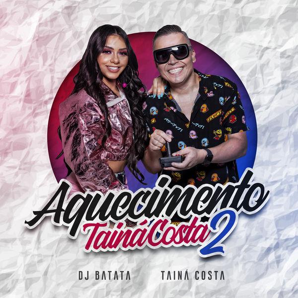 Dj Batata - Aquecimento Tainá Costa 2