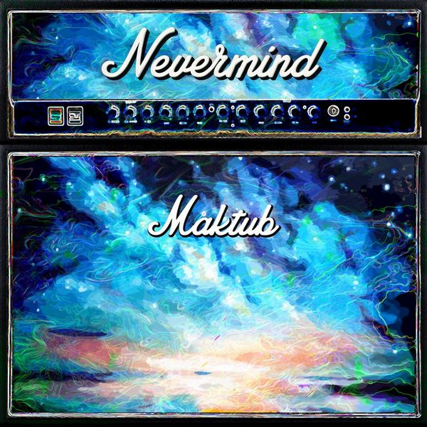 Nevermind - Maktub