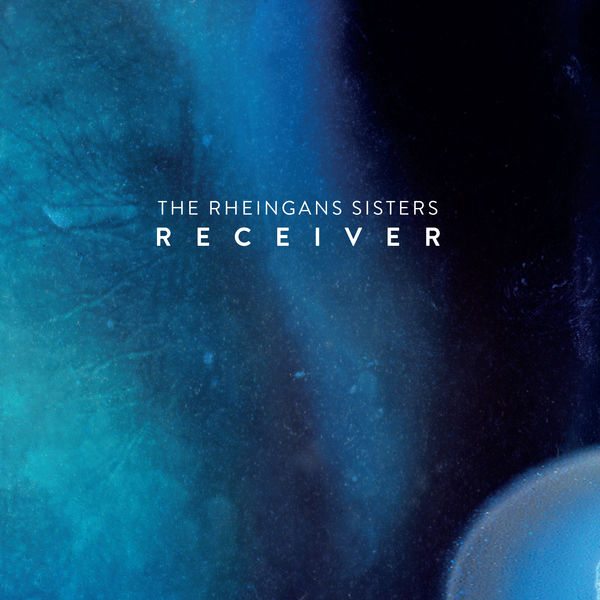 The Rheingans Sisters - Receiver