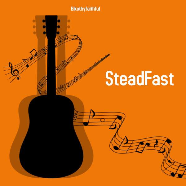 BikoThyFaithful - Steadfast