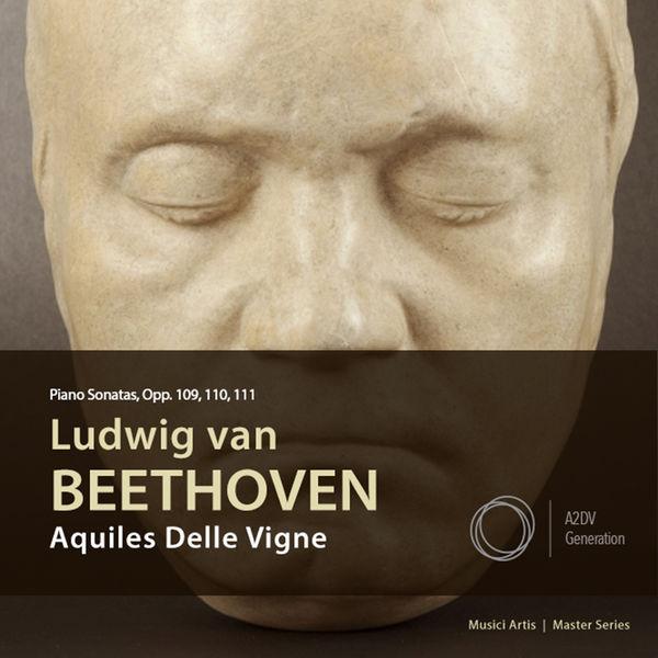 Aquiles Delle-Vigne - Beethoven: Piano Sonatas opp. 109, 110, 111