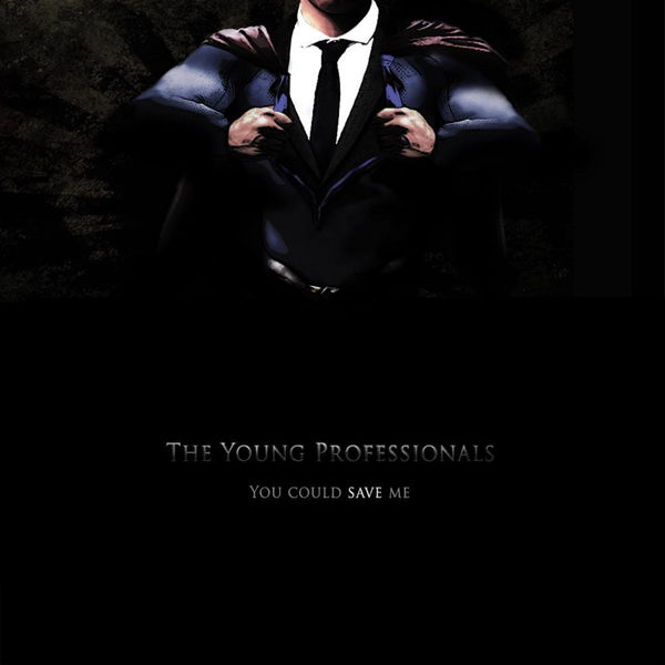 The Young Professionals - You Could Save Me