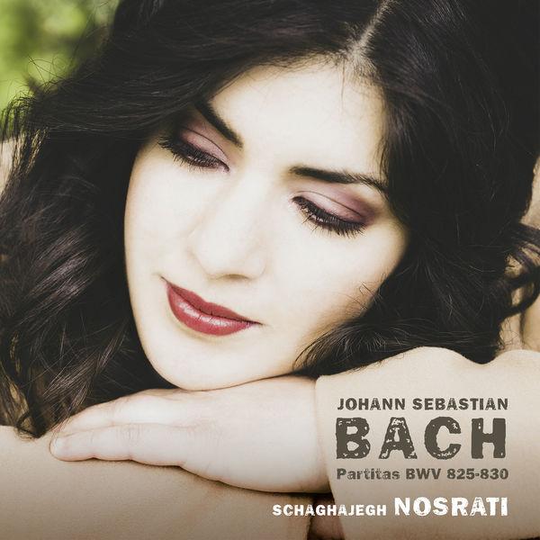 Schaghajegh Nosrati J.S. Bach: Partitas, BWV 825-830