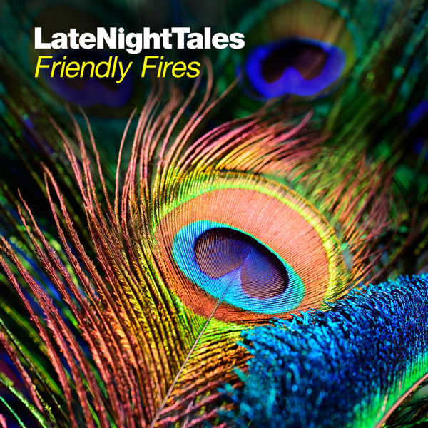 Friendly Fires - Late Night Tales: Friendly Fires