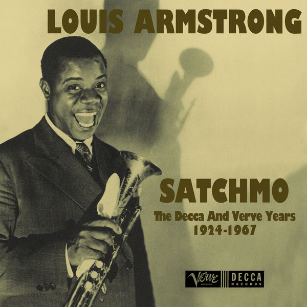 Louis Armstrong - Satchmo: The Decca And Verve Years 1924-1967