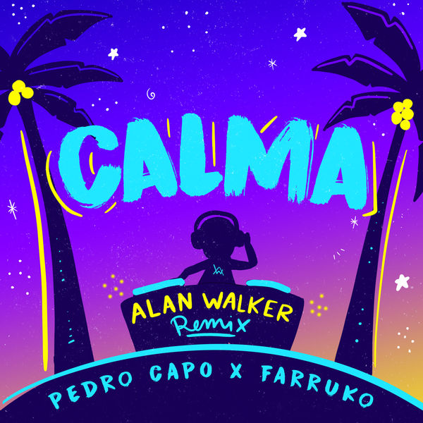Pedro Capó - Calma (Alan Walker Remix)