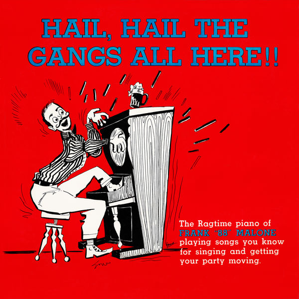 Frank 88 Malone - Hail, Hail the Gang's All Here (Remastered from the Original Somerset Tapes)