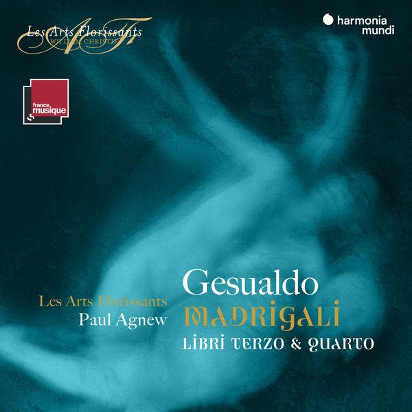 Les Arts Florissants - Gesualdo: Madrigali, Libri terzo & quarto