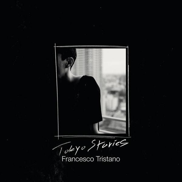 Francesco Tristano Schlimé - Tokyo Stories