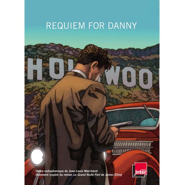 Jean-Louis Marchand - Requiem for Danny