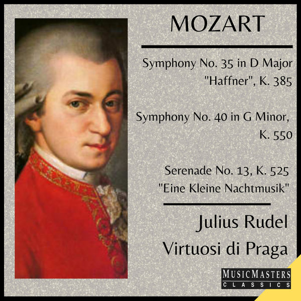 "Wolfgang Amadeus Mozart - Mozart: Symphony No. 35 ""Haffner""; Symphony No. 40 in G Minor, Eine Kleine Nachtmusik"