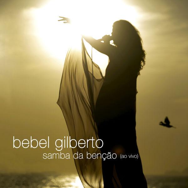 Bebel Gilberto - Samba da Benção (Ao Vivo)