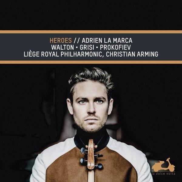 Adrien La Marca - Walton, Grisi & Prokofiev: Heroes