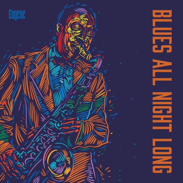 Eugene - Blues All Night Long