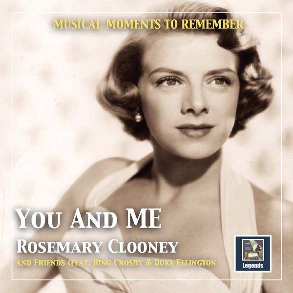 """Irving Mills - Musical moments to remember: """"You and me"""" - Rosemarie Clooney and friends (2019 Remaster)"""