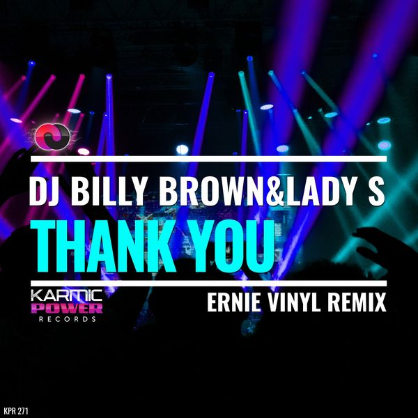 Dj Billy Brown, Lady S - Thank You (Ernie Vinyl Remix)