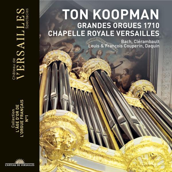 """Ton Koopman - Ton Koopman: Grandes Orgues 1710 (Collection """"L'âge d'or de l'orgue français"""", No. 1)"""