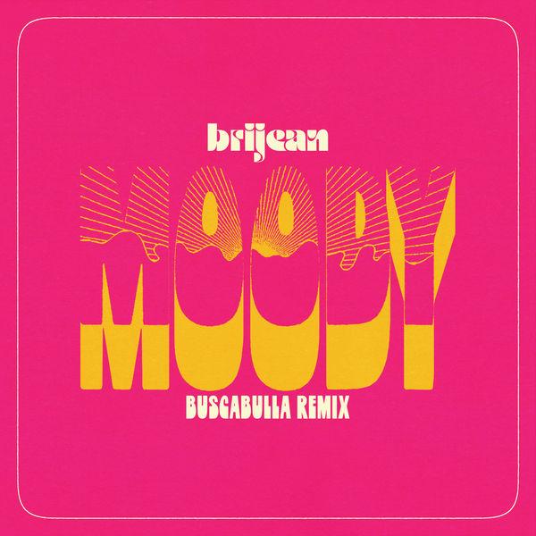 Brijean - Moody (Buscabulla Remix)