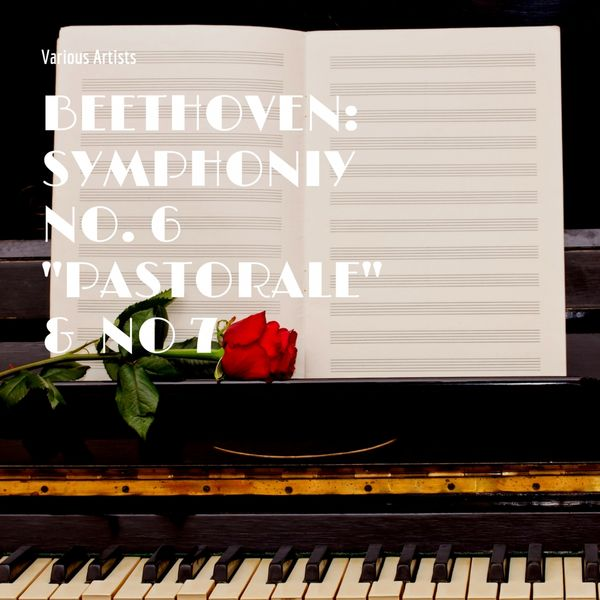 Various Artists - Beethoven: Symphoniy No. 6 ''Pastorale'' & No 7