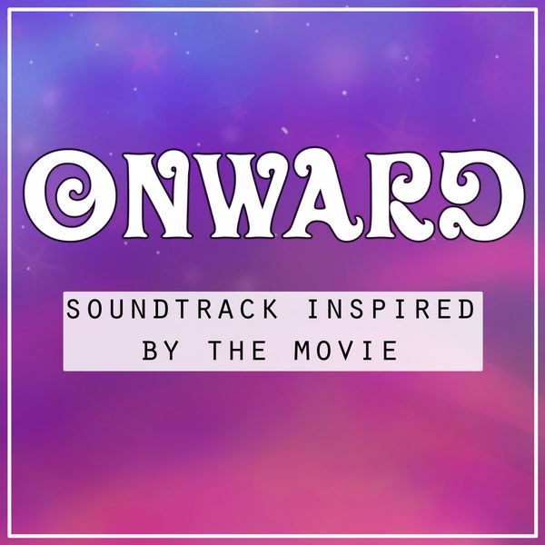 Various Artists - Onward - Soundtrack Inspired by the Movie