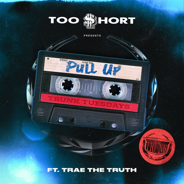 Too $hort - Pull Up (feat. Trae tha Truth)