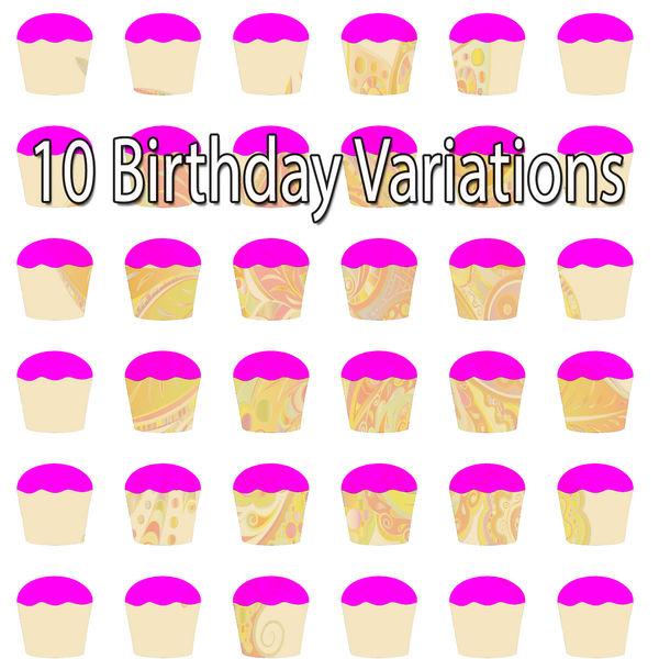 Happy Birthday - 10 Birthday Variations