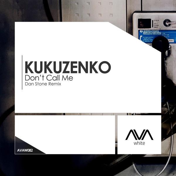 Kukuzenko - Don't Call Me