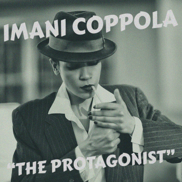 Imani Coppola  - The Protagonist