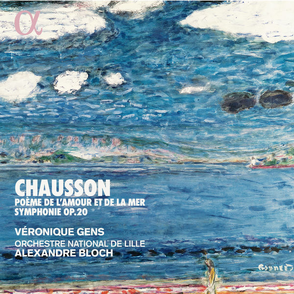 Véronique Gens - Chausson: Poème de l'amour et de la mer & Symphonie Op. 20