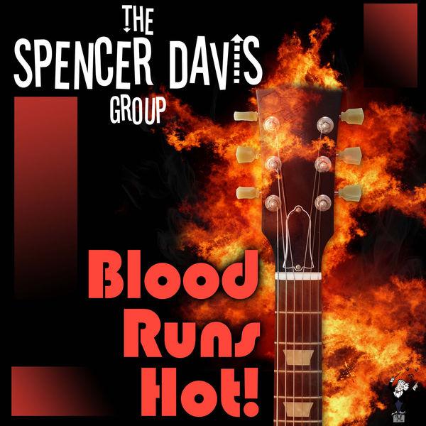 The Spencer Davis Group - Blood Runs Hot