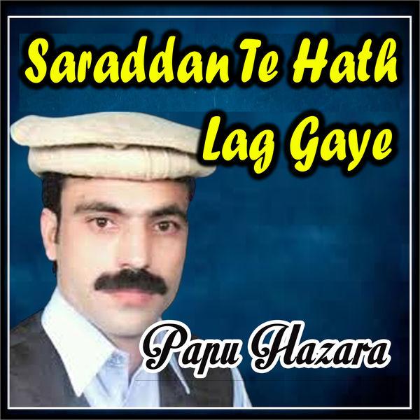Papu Hazara - Saraddan Te Hath Lag Gaye - Single