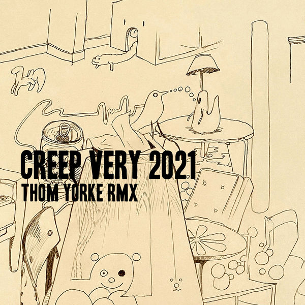 Thom Yorke|Creep (Very 2021 Rmx)