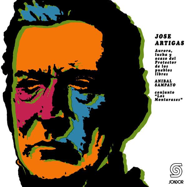 Los Montaraces - José Artigas (Aurora, Lucha y Ocaso del Protector de los Pueblos Libres)